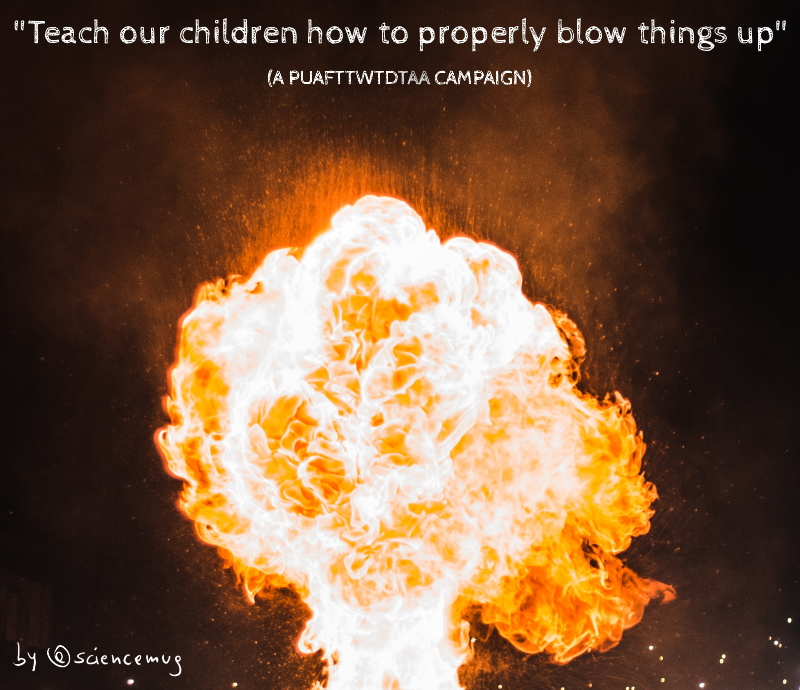 """Teach our children how to properly blow up things"" poster by @sciencemug"