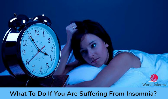 What To Do If You Are Suffering From Insomnia?