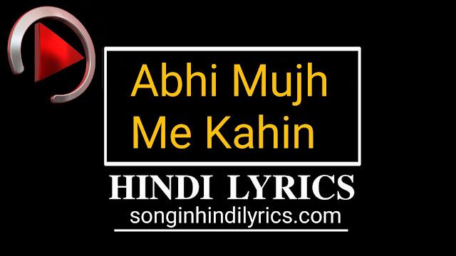Abhi Mujh Mein Kahin Lyrics – Agneepath | Sonu Nigam