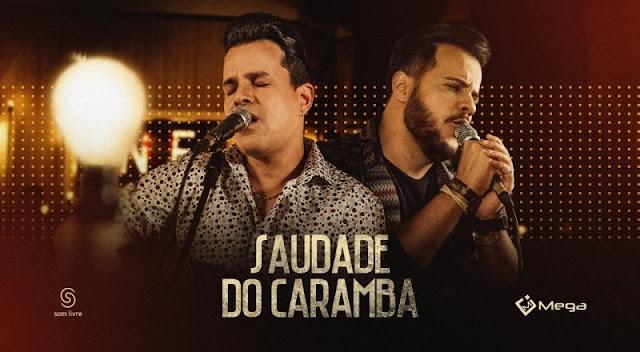 João Neto e Frederico - Saudade do Caramba