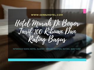 Hotel Murah Di Bogor Tarif 100 Ribuan Dan Rating Bagus