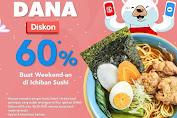 Ichiban Sushi Weekend Promo Pakai DANA Diskon 60% Lebih Hemat