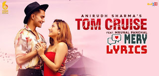 Tom Cruise Lyrics By Anirudh Sharma