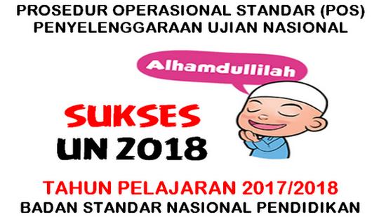 POS (Prosedur Operasional Sekolah) Ujian Nasional Tahun 2018