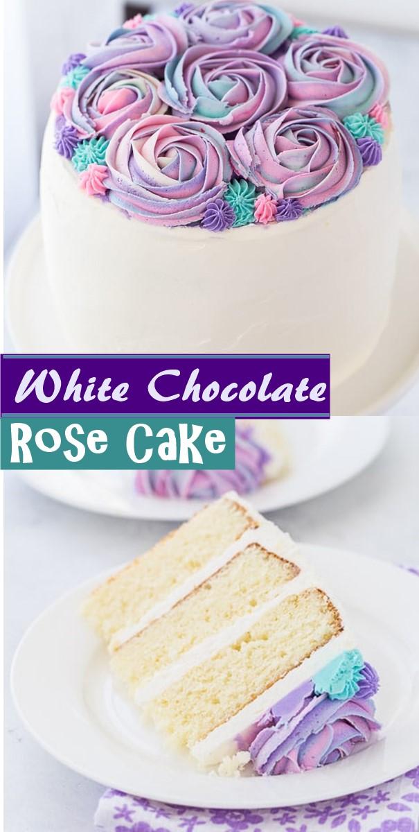 White Chocolate Rose Cake #cakerecipes