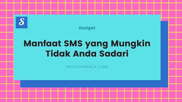 Manfaat SMS yang Mungkin Tidak Anda Sadari
