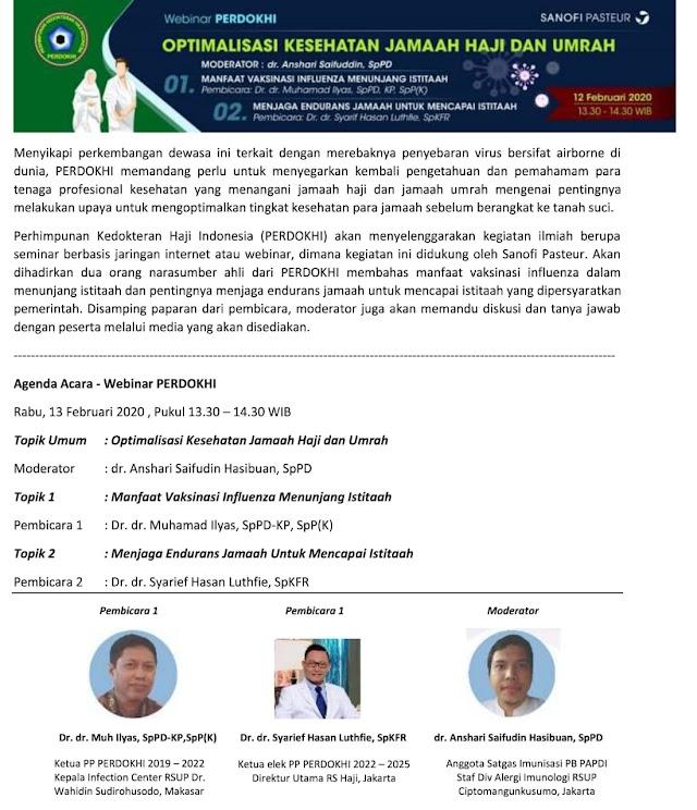 Live Webinar     : Optimalisasi Kesehatan Jamaah Haji dan Umrah    Hari & Tanggal : Rabu, 12 Februari 2020  Waktu.              : 13:30 - 14:30 WIB