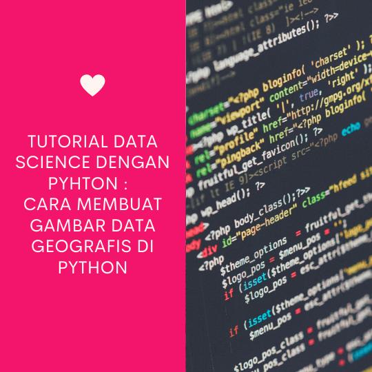 Cara Membuat Gambar Data Geografis di Python