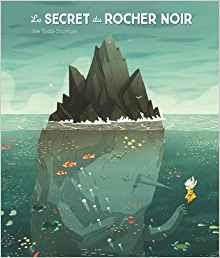 beau livre sélection enfant le secret du rocher noir ecologie amour nature