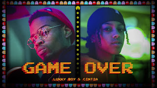 Lukky Boy x Cintia - Game Over (RAP/AFRO POP) (DOWNLOAD MUSIC)
