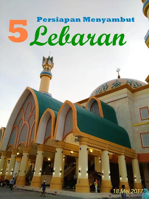 5 Persiapan Menyambut Lebaran