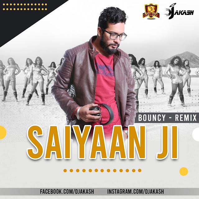 Saiyaan Ji (Bouncy Remix) – DJ Akash