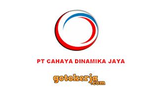 Lowongan Kerja PT Cahaya Dinamika Jaya
