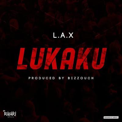L.A.X – Lukaku Mp3 Free Download
