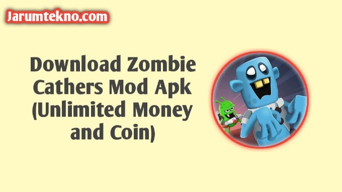 Download Zombie Catchers Mod Apk (Unlimited Money And Coin)