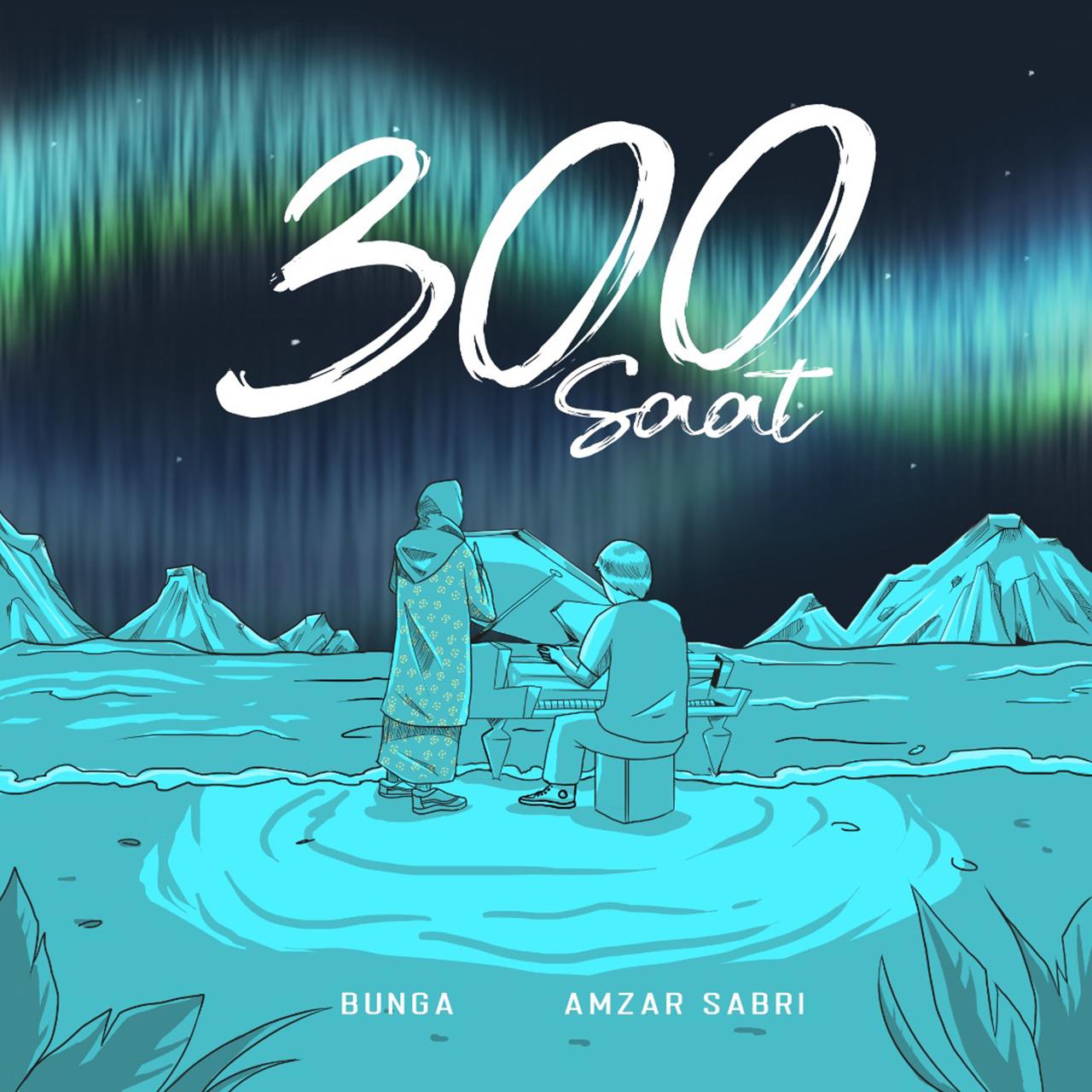 300 Saat Bunga dan Amzar Sabri