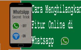 Cara Menghilangkan Fitur Online di Whatsapp 1