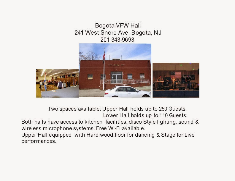 Bogota VFW  Post #5561 Hall  241 West Shore Ave. Bogota, NJ 201 343-9693