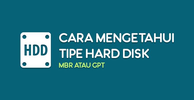 Cara mengetahui tipe hard disk GPT atau MBR