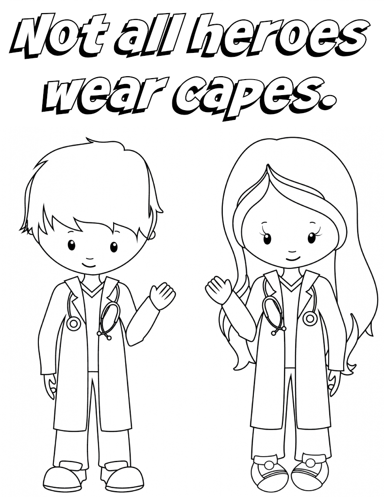 Not All Heroes Wear Capes - Doctor/ Nurses Coloring Sheet Free Printable