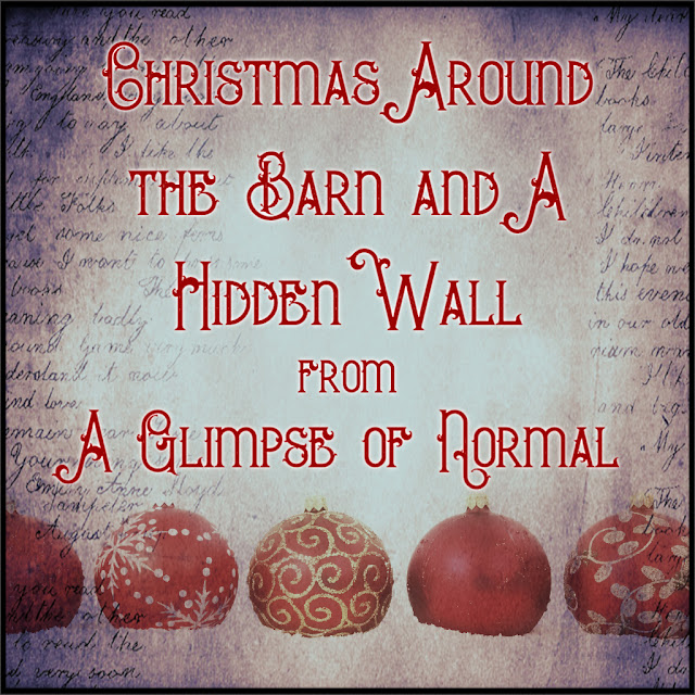 Come and check out what Christmas looks like at our barn and how I hid the wall at A Glimpse of Normal.