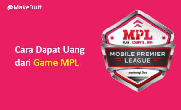 Cara Dapat Uang dari Game MPL