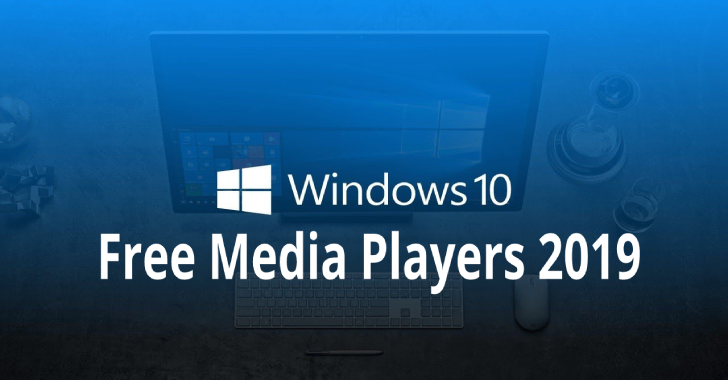 Top 6 Best And Free Media Players For Windows 10 2019?