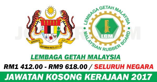 JAWATAN KOSONG LEMBAGA GETAH MALAYSIA 2017