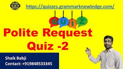 Polite Request Quiz -2