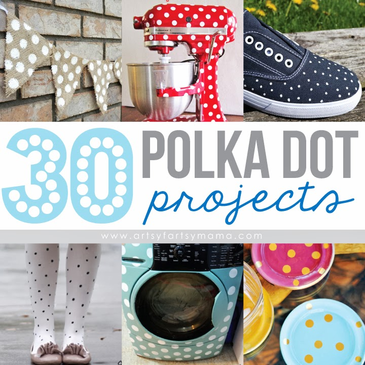 30 Polka Dot Projects at artsyfartsymama.com #polkadot