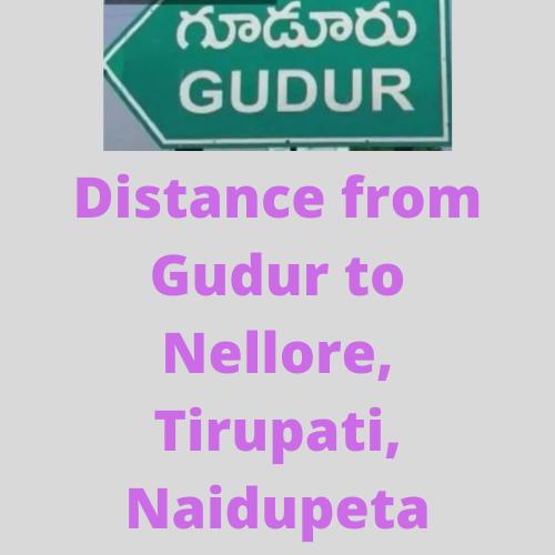 Gudur to Nellore Distance