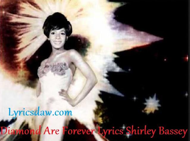 Diamond Are Forever Lyrics Shirley Bassey