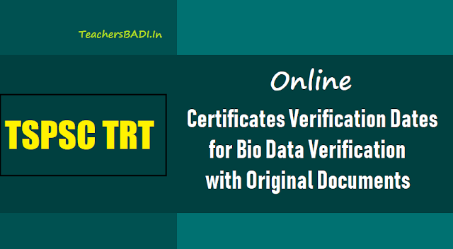 tspsc trt sa,sgt online certificates verification dates for bio data verification with originals 2018,tspsc trt online certificates verification schedule,dates for online certificates verification to conduct camps at erstwhile 10 district headquarters