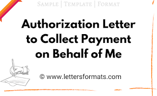 authorization letter to collect payment on behalf of me sample