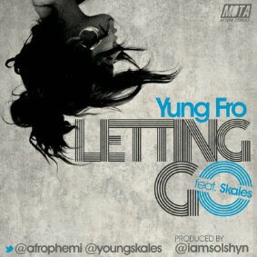 Yung Fro [@afrophemi] - Letting Go ft Skales [@youngskales] image