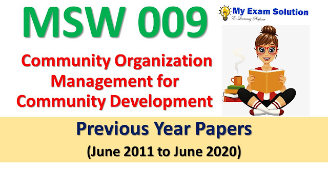 MSW 009 Community Organization Management for Community Development Previous Year Papers