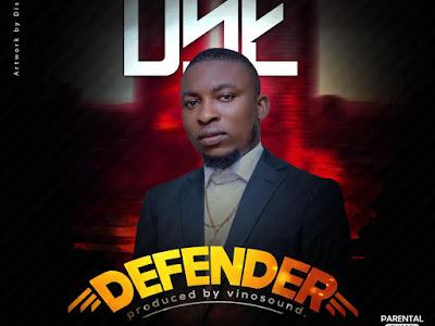 MUSIC:  D.S.E – Defender || Download Mp3