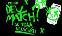 Promoção 'Deu Match se joga no escuro' Guaraná Antarctica www.sejoganoescuro.com.br