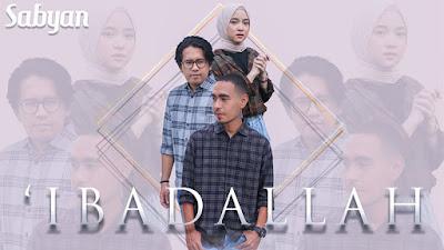 Download MP3 Sabyan Ibadallah