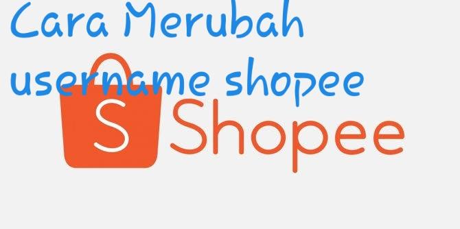 Cara Mengubah Username di Shopee dan Nama Toko