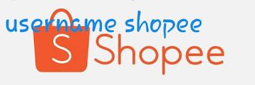 Cara Merubah Username Shopee dan Mengganti Nama Toko Shopee