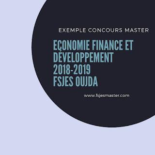 Exemple de Concours Master Economie Finance et Développement (EFD) 2018-2019 - Fsjes Oujda
