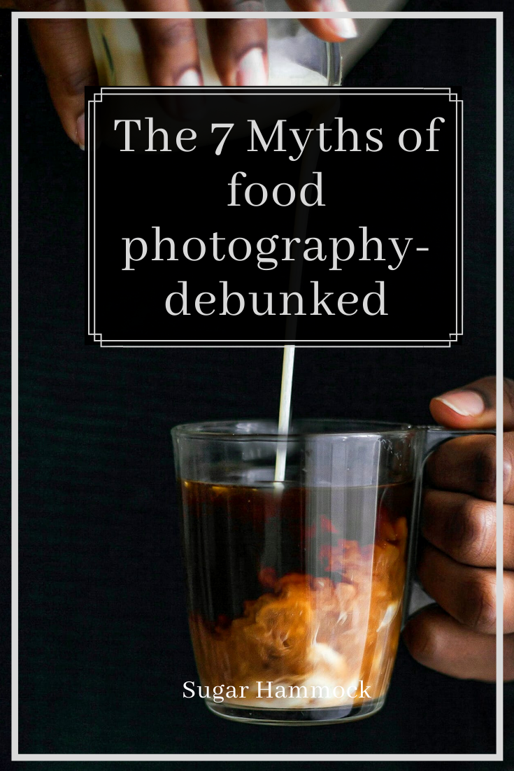 7 myths of food photography debunked