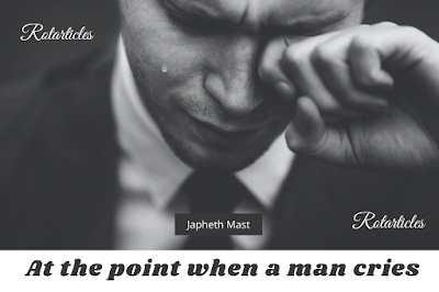 At the point when a man cries