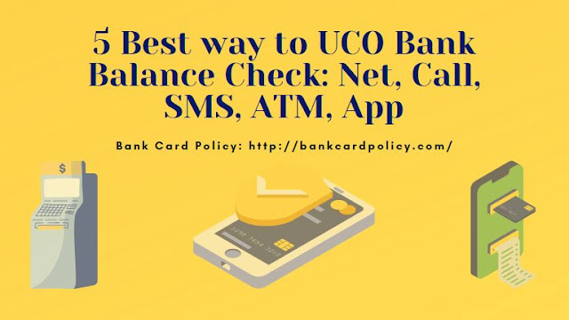 5 Best way to UCO Bank Balance Check: Net, Call, SMS, ATM, App