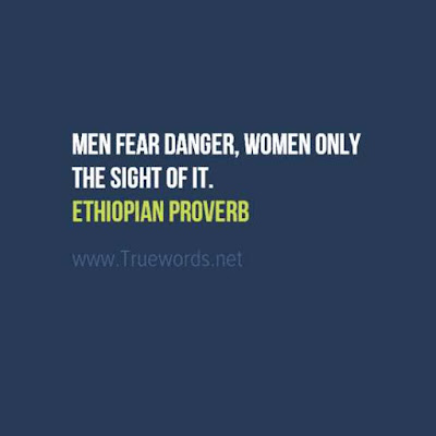 Men fear danger, women only the sight of it
