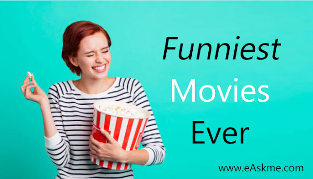 10 Funniest Movies Ever: eAskme