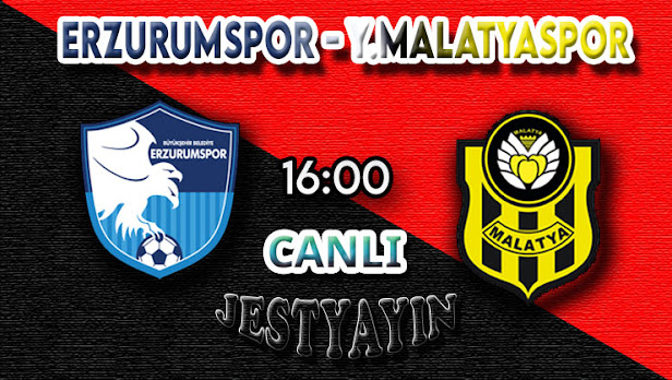 BŞB Erzurumspor - Yeni Malatyaspor canlı maç izle
