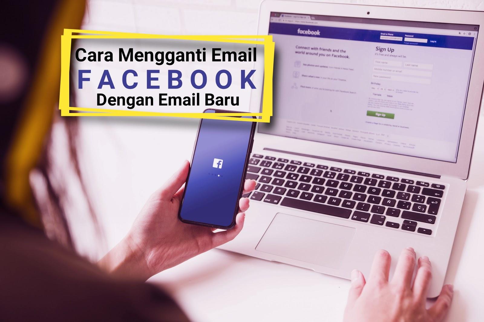 Cara Mengganti Email Facebook dengan Email Baru