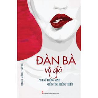 Đàn Bà Vô Giá - Phụ Nữ Thông Minh Nhân Tình Không Thiếu ebook PDF EPUB AWZ3 PRC MOBI